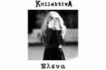 """Η """"Έλενα"""" των KollektivA"""